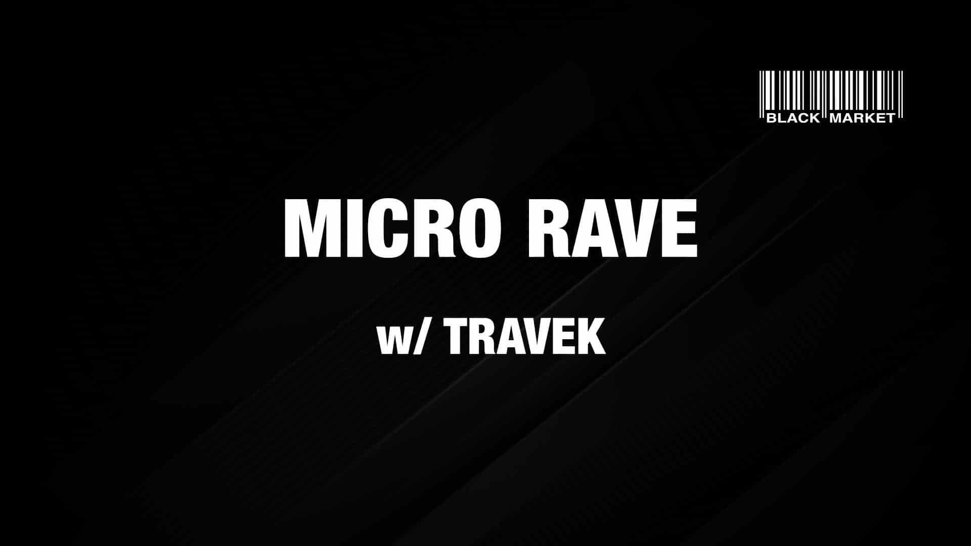 Events Wien: MICRO RAVE #4 w/ TRAVEK