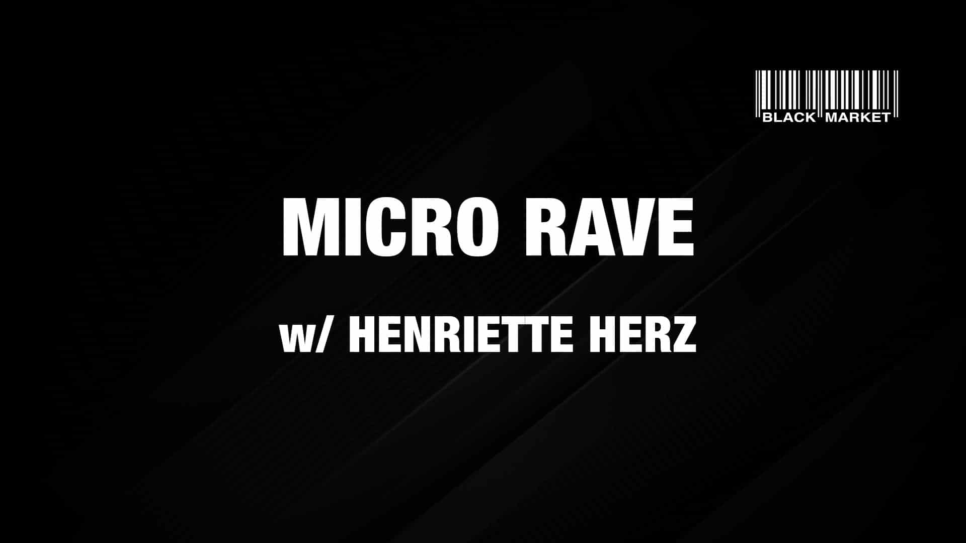 Events Wien: MICRO RAVE #5 w/ HENRIETTE HERZ