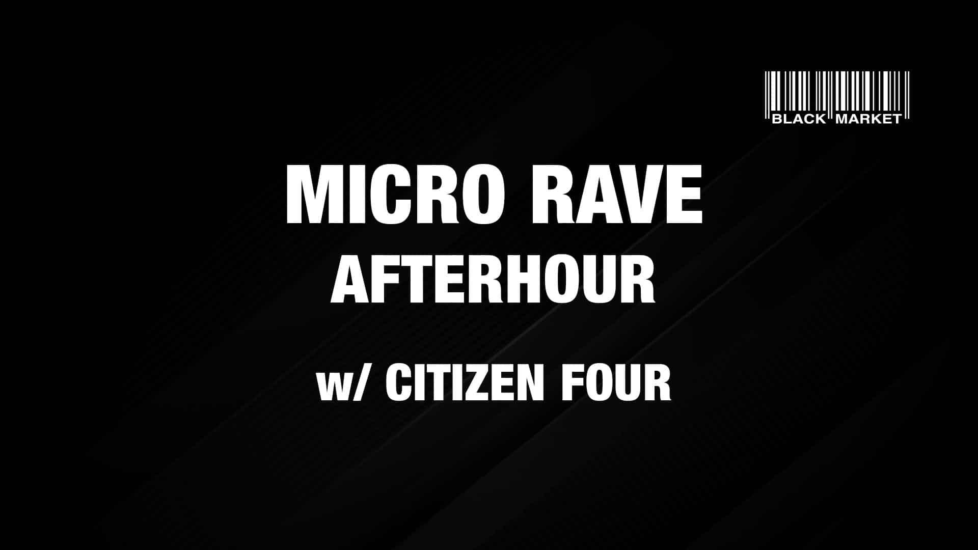 Events Wien: MICRO RAVE AFTERHOUR #4 w/ CITIZEN FOUR