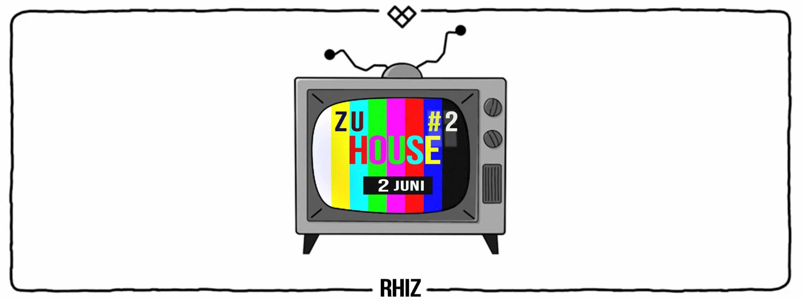Events Wien: ZuHouse im RHIZ #2