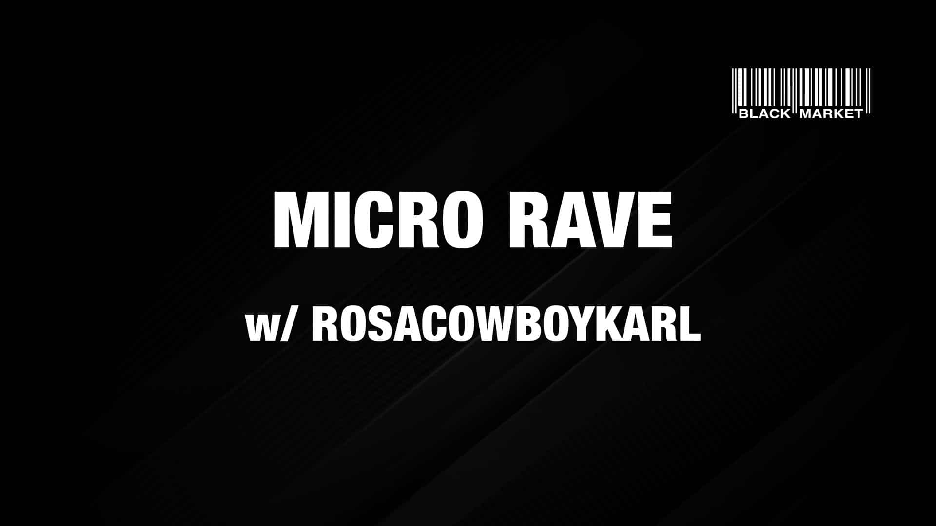 Events Wien: MICRO RAVE AFTERHOUR #11 w/ ROSACOWBOYKARL