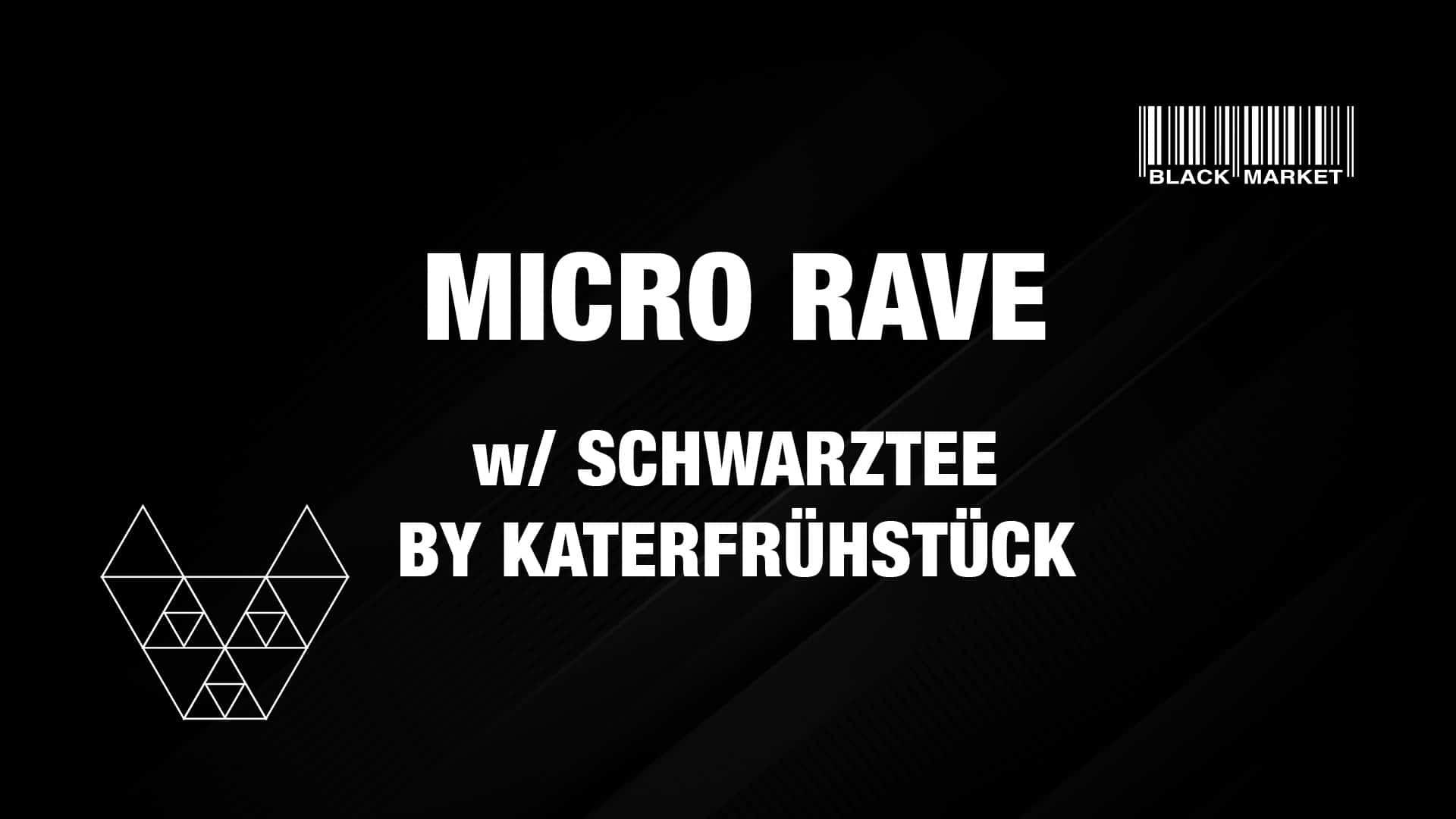 Events Wien: MICRO RAVE AFTERHOUR #10 w/ SCHWARZTEE by KATERFRÜHSTÜCK