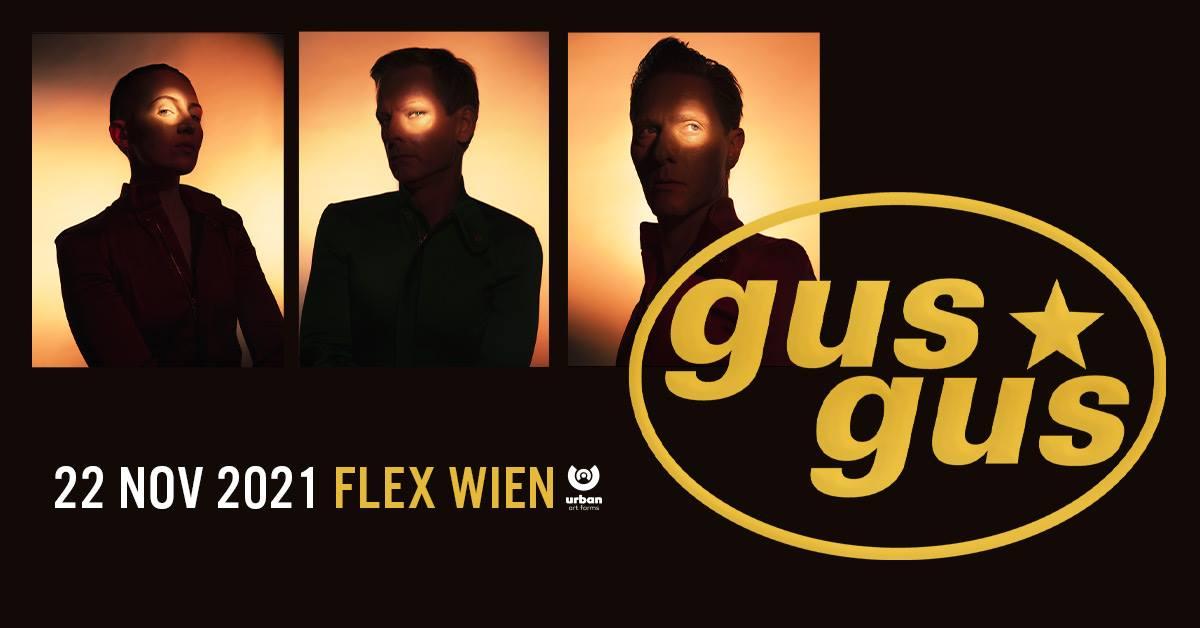 Events Wien: GusGus – presented by UAF – Flex Wien
