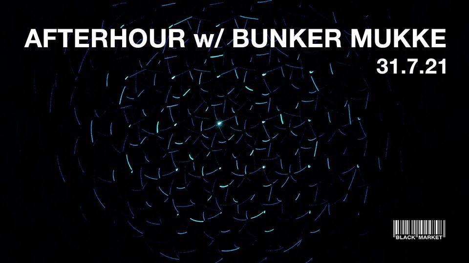 Events Wien: AFTERHOUR w/ BUNKER MUKKE