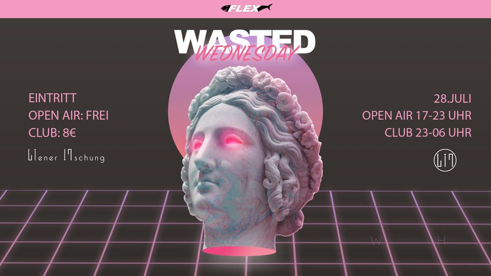 Events Wien: WASTED WEDNESDAY