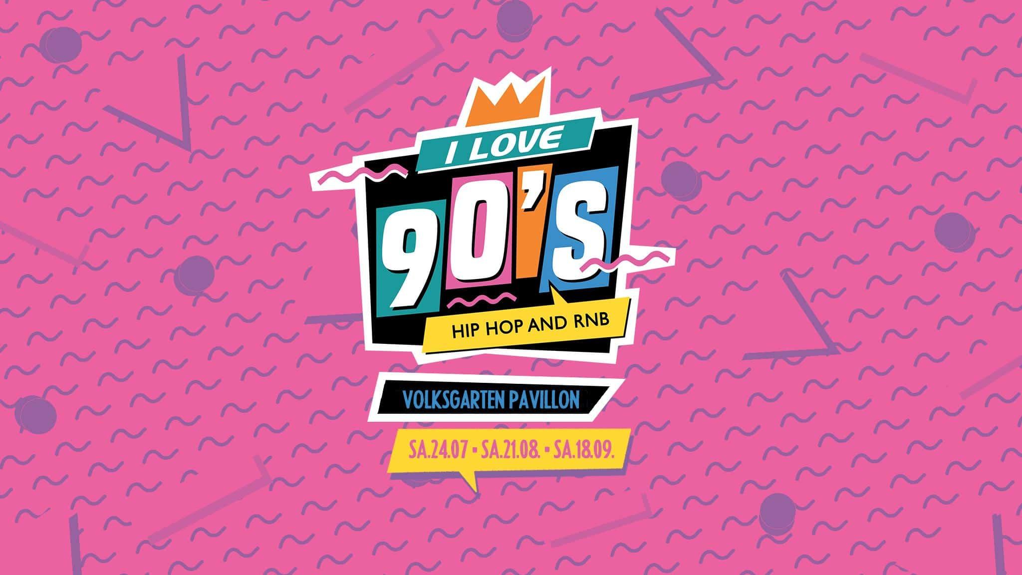 Events Wien: I Love 90's Hip Hop & RnB @ Volksgarten Pavillon 2021