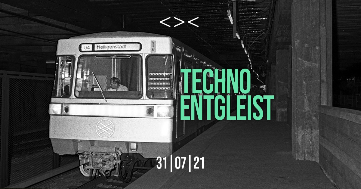 Events Wien: Techno Entgleist   Neue Schiene