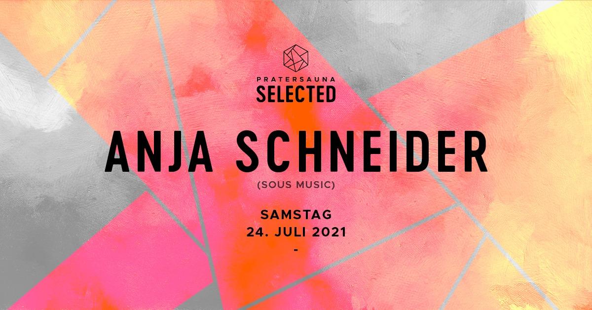 Events Wien: Anja Schneider I Selected Berlin Special