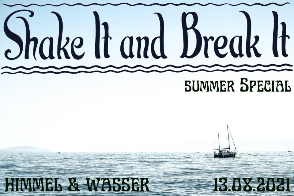 Events Wien: Shake it and Break it – Summer Special