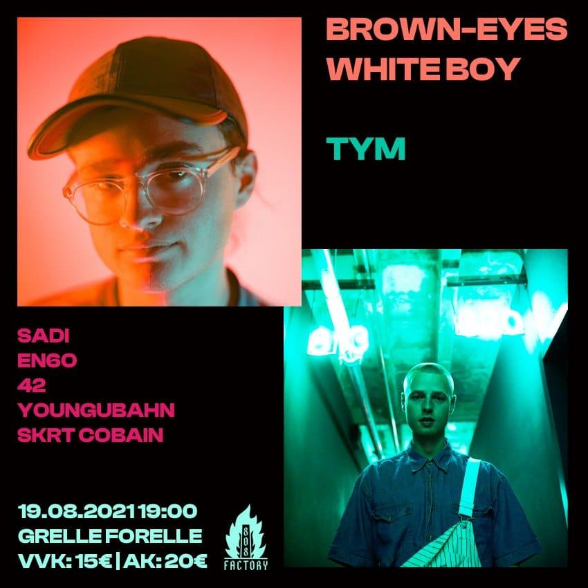 Events Wien: Brown-Eyes White Boy & Tym & Friends // Grelle Forelle