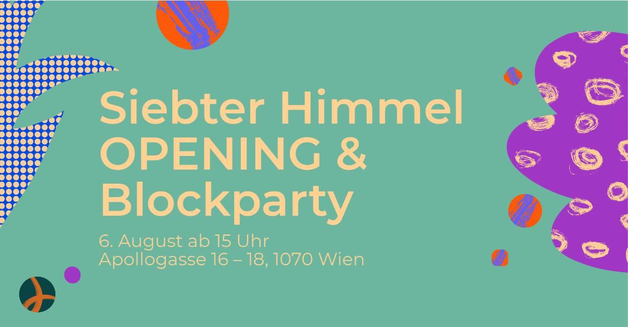 Events Wien: Siebter Himmel OPENING & BLOCKPARTY in Kooperation mit dem CALLE LIBRE Street Art Festival