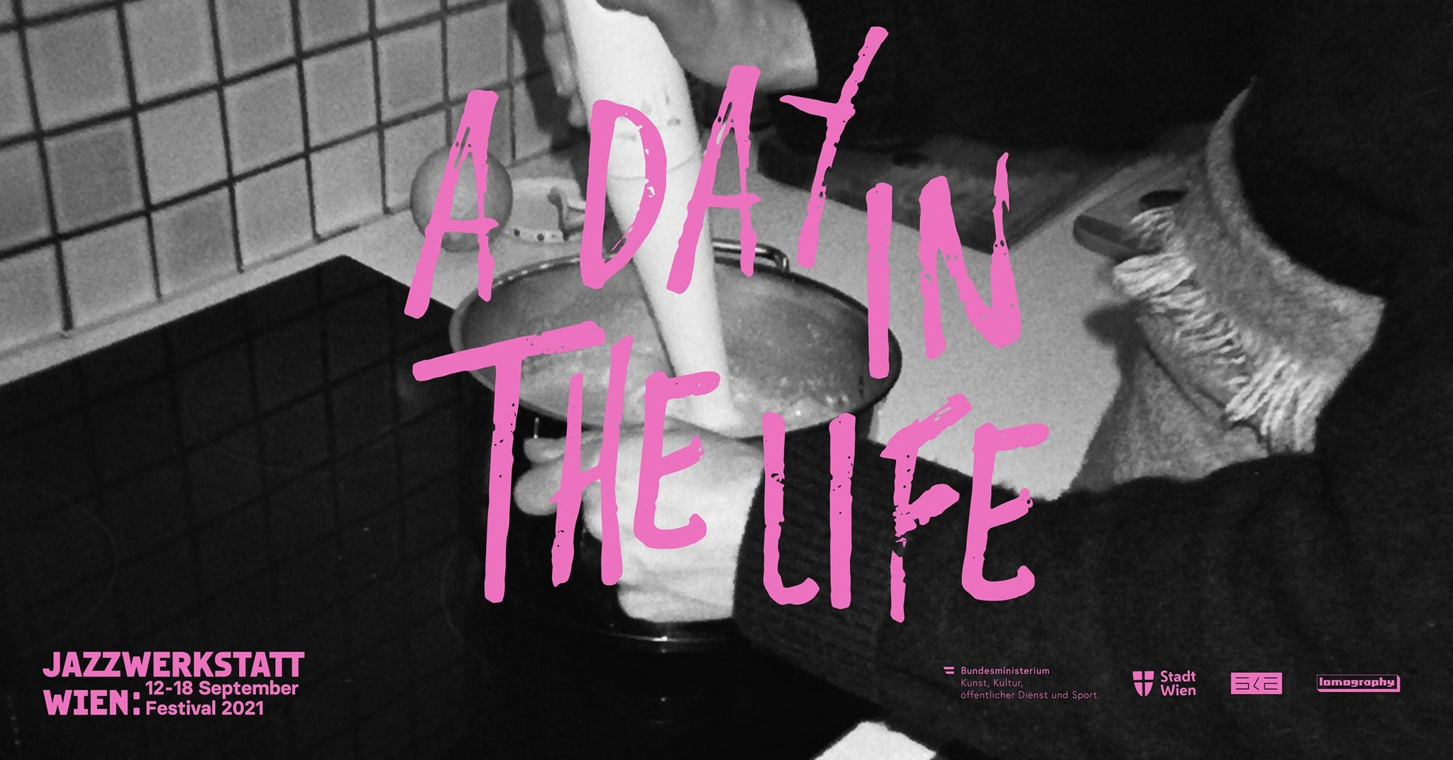 Events Wien: A DAY IN THE LIFE – Festival 2021