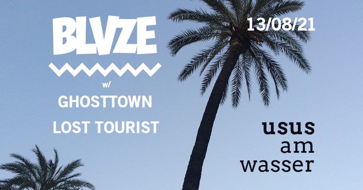 Events Wien: BLVZE x Usus am Wasser w/ Ghosttown, Lost Tourist