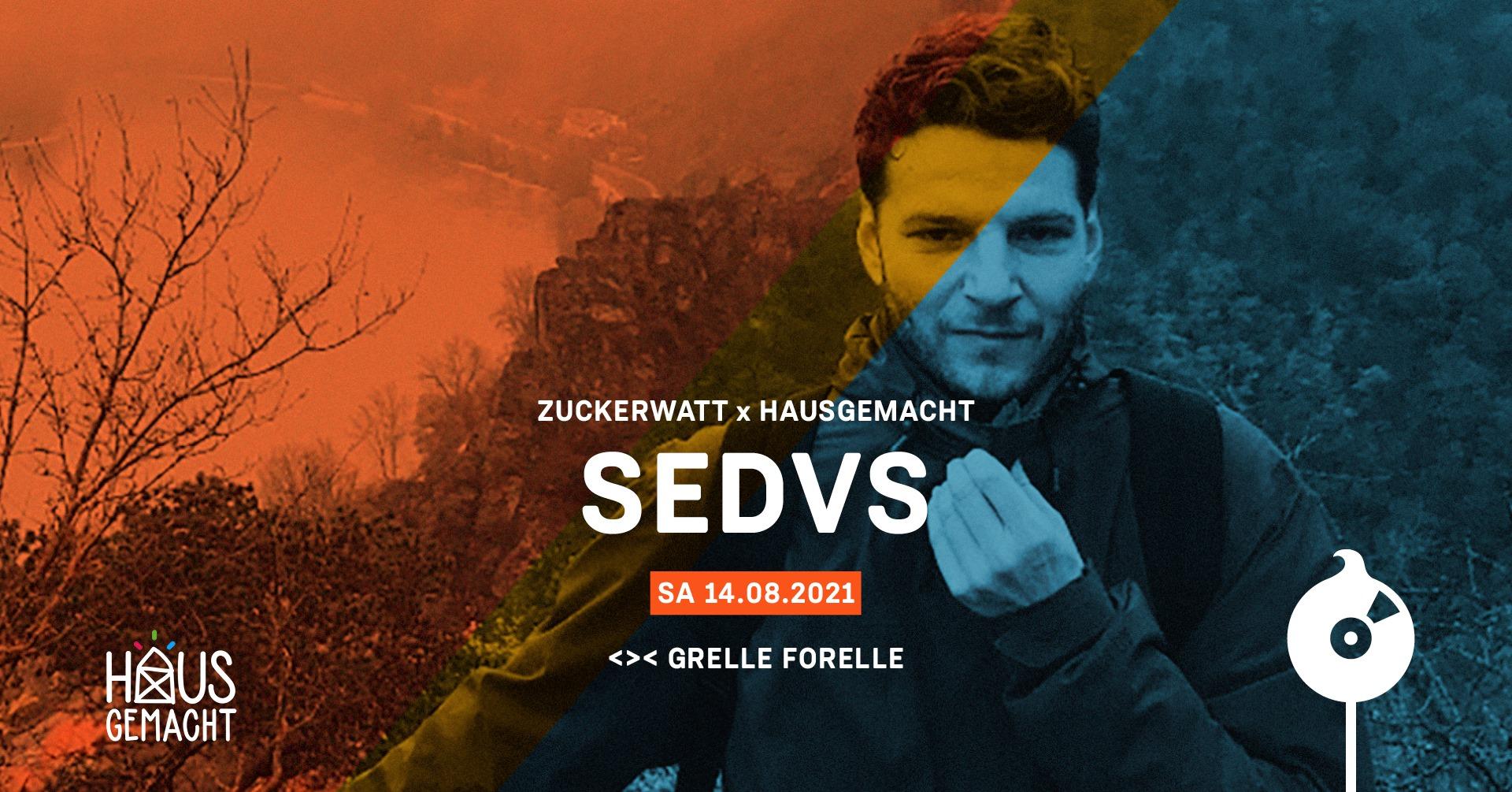 Events Wien: ZUCKERWATT x HAUSGEMACHT w/ SEDVS | Grelle Forelle