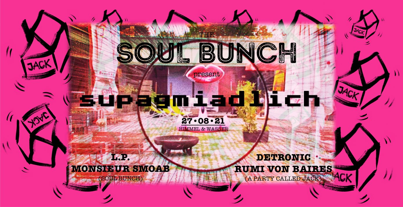 Events Wien: Soul Bunch meets Jack auf #supagmiadlich