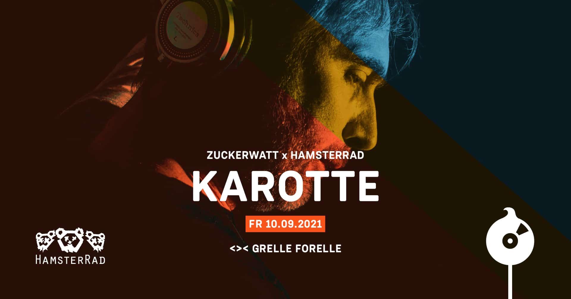 Events Wien: ZUCKERWATT w/ KAROTTE 4H SET & HAMSTERRAD
