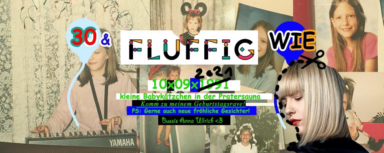 Events Wien: FLUFFIG _ Anna Ullrich Bday * Pratersauna