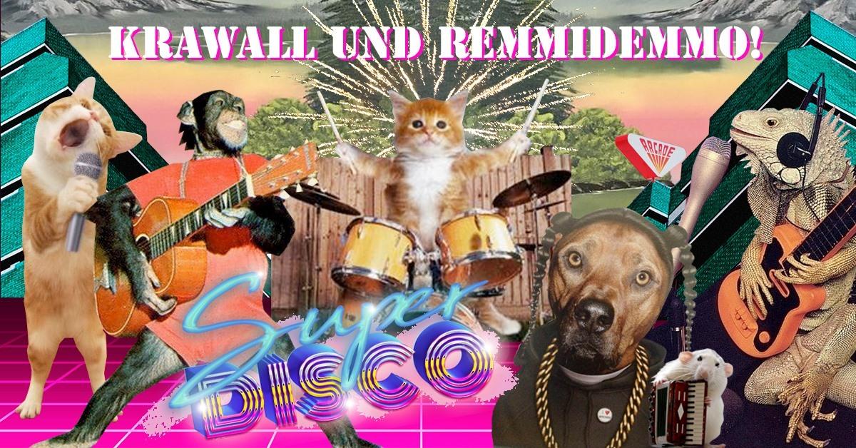 Events Wien: Super Disco – Krawall & Remmidemm<>