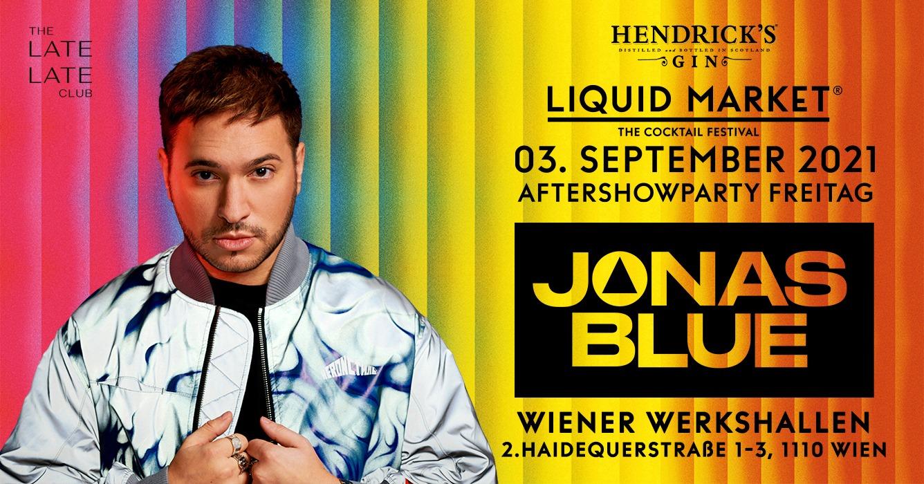 Events Wien: JONAS BLUE x LIQUID MARKET VIENNA 2021