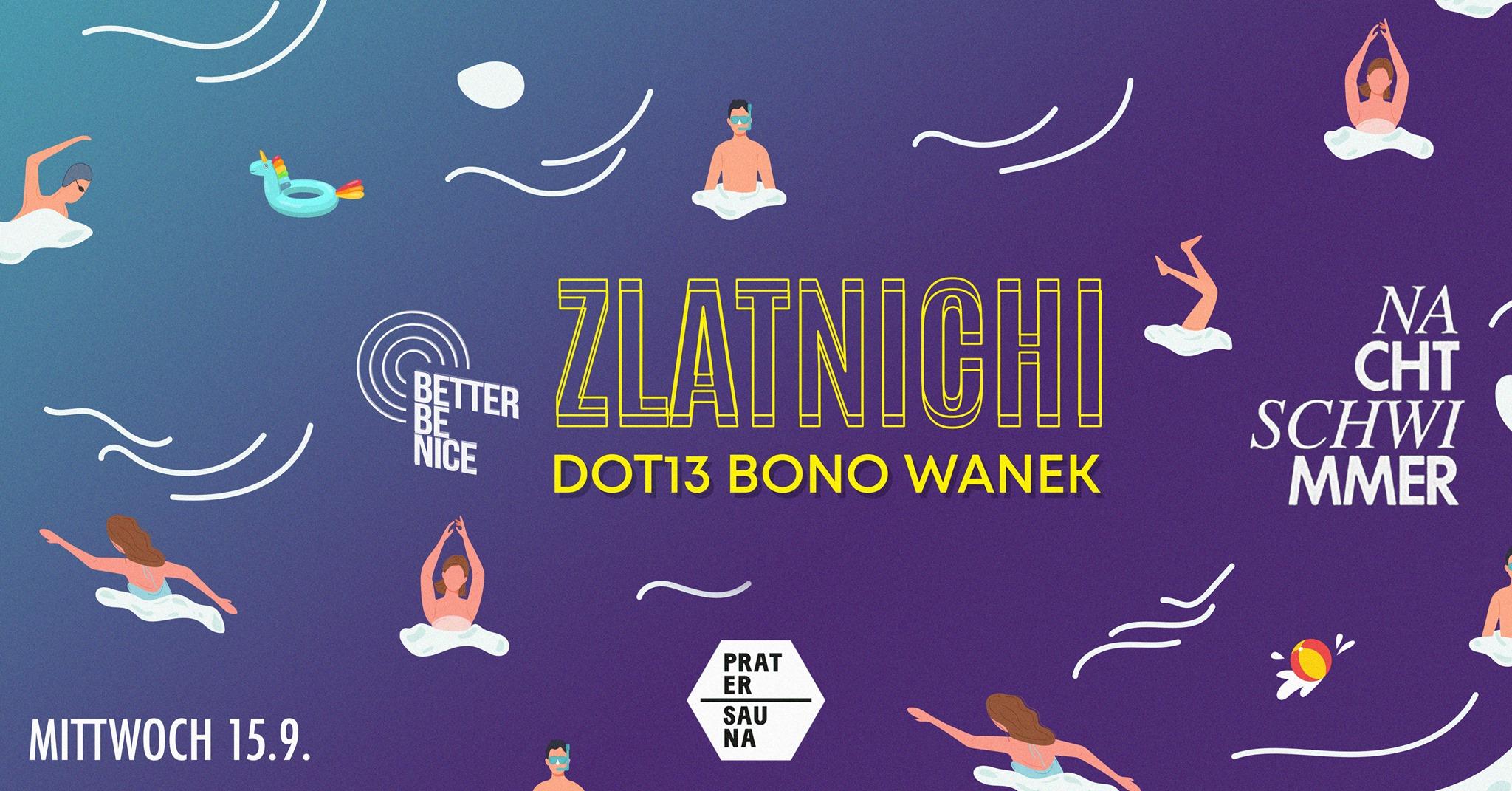 Events Wien: NACHTSCHWIMMER mit BETTER BE NICE, ZLATNICHI