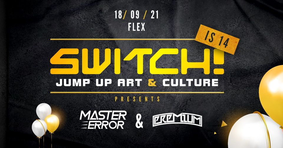 Events Wien: Switch! is 14 feat. Premium & Master Error