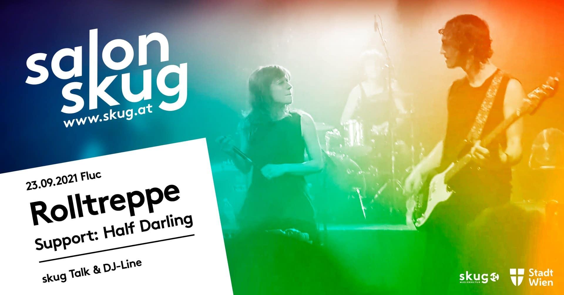 Events Wien: Salon skug: Rolltreppe / Half Darling