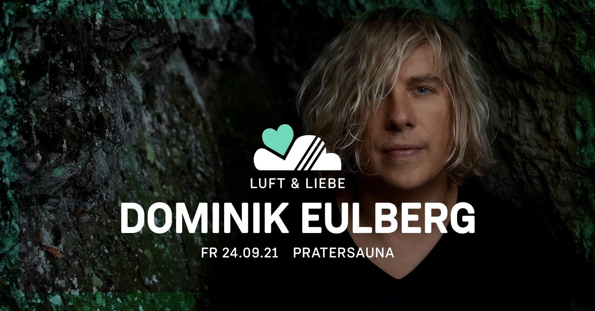Events Wien: LUFT & LIEBE w/ DOMINIK EULBERG | Pratersauna