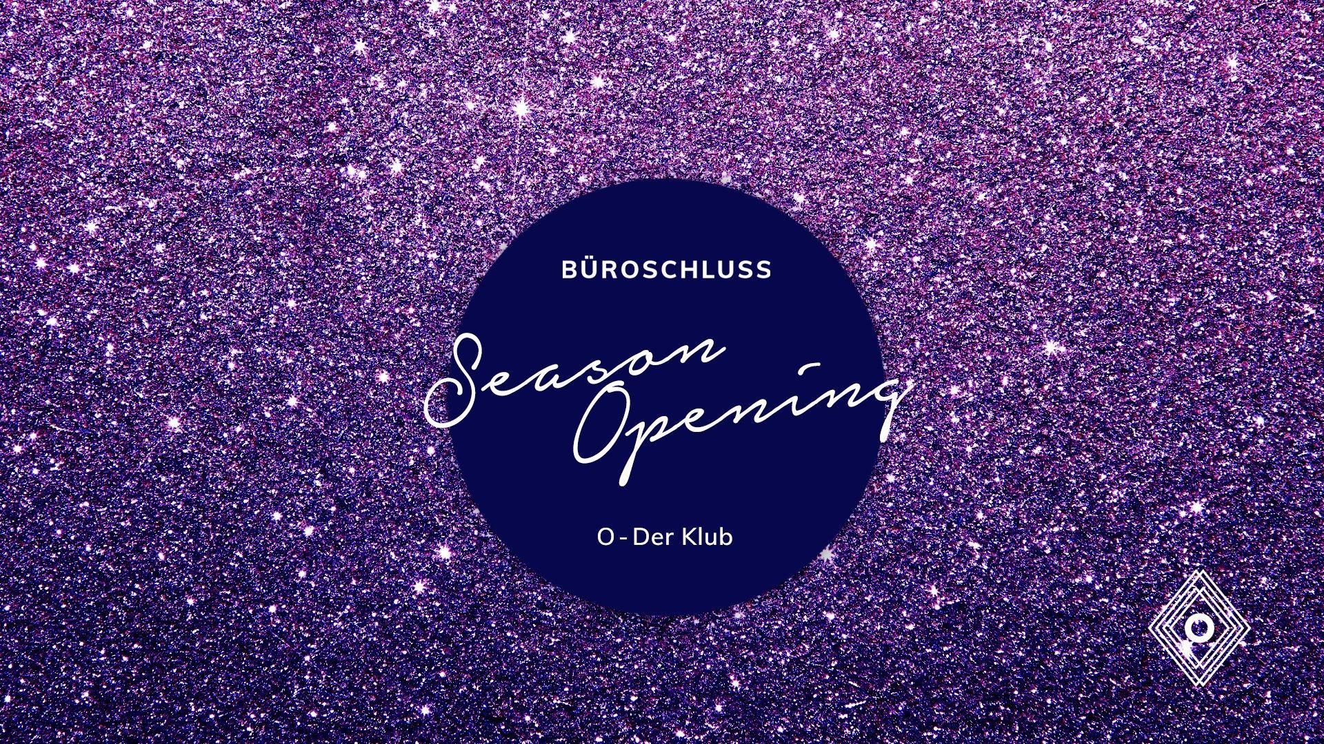 Events Wien: Büroschluss ★ Season Opening ★ O Klub