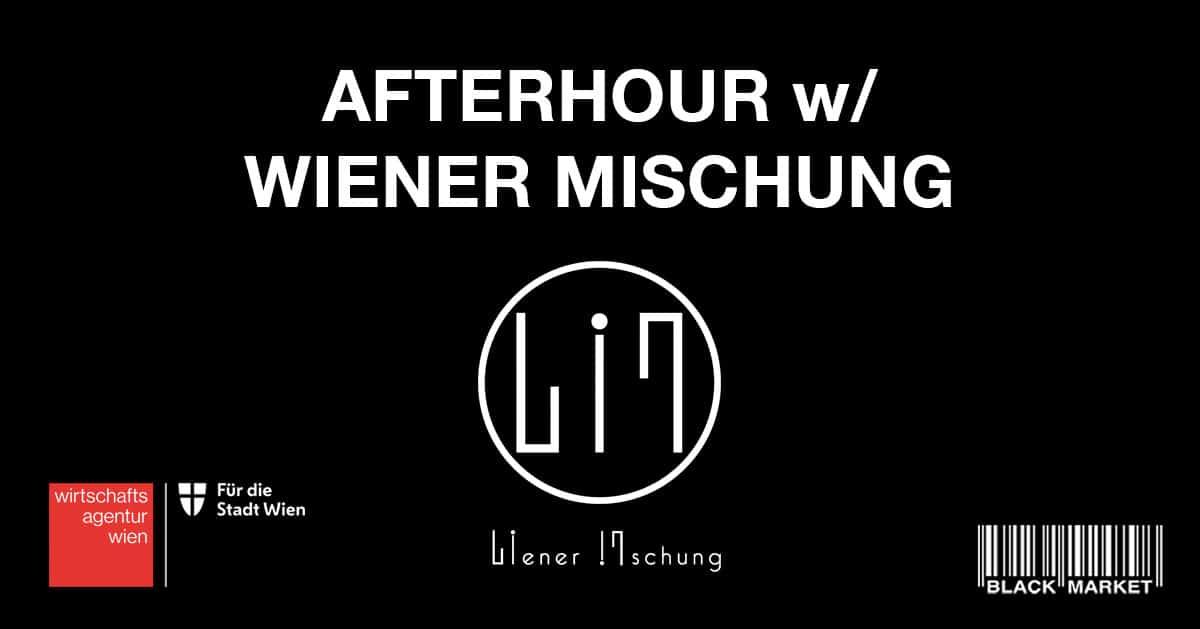 Events Wien: AFTERHOUR w/ WIENER MISCHUNG