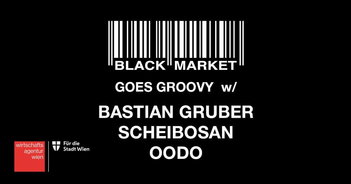 Events Wien: BM goes Groovy w/ BASTIAN GRUBER, SCHEIBOSAN & OODO