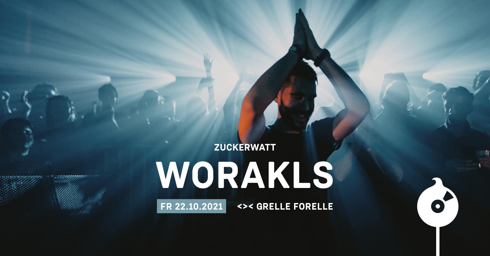 Events Wien: ZUCKERWATT w/ WORAKLS | Grelle Forelle