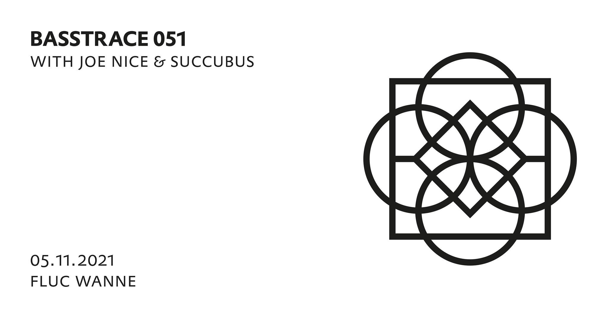 Events Wien: BASSTRACE 051 with Joe Nice & Succubus