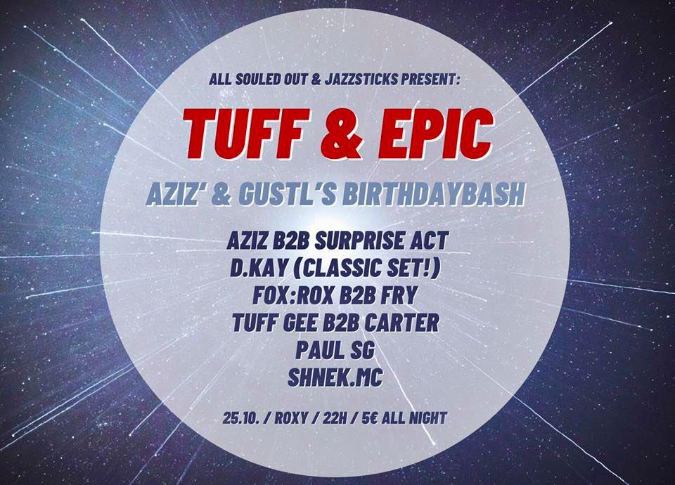 Events Wien: TUFF & EPIC – Aziz' + Gustl's Bdaybash